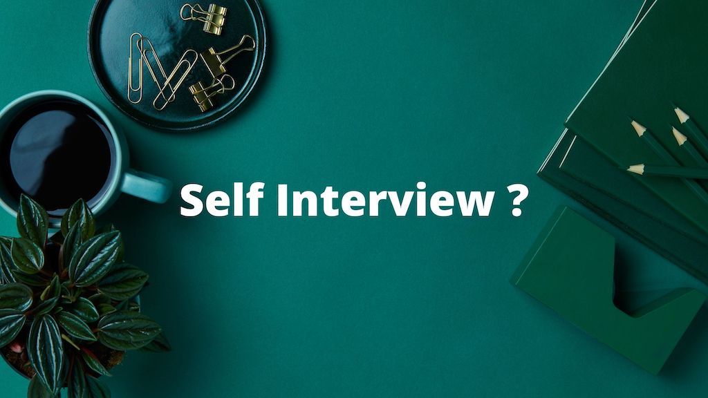 What is Self Interview?